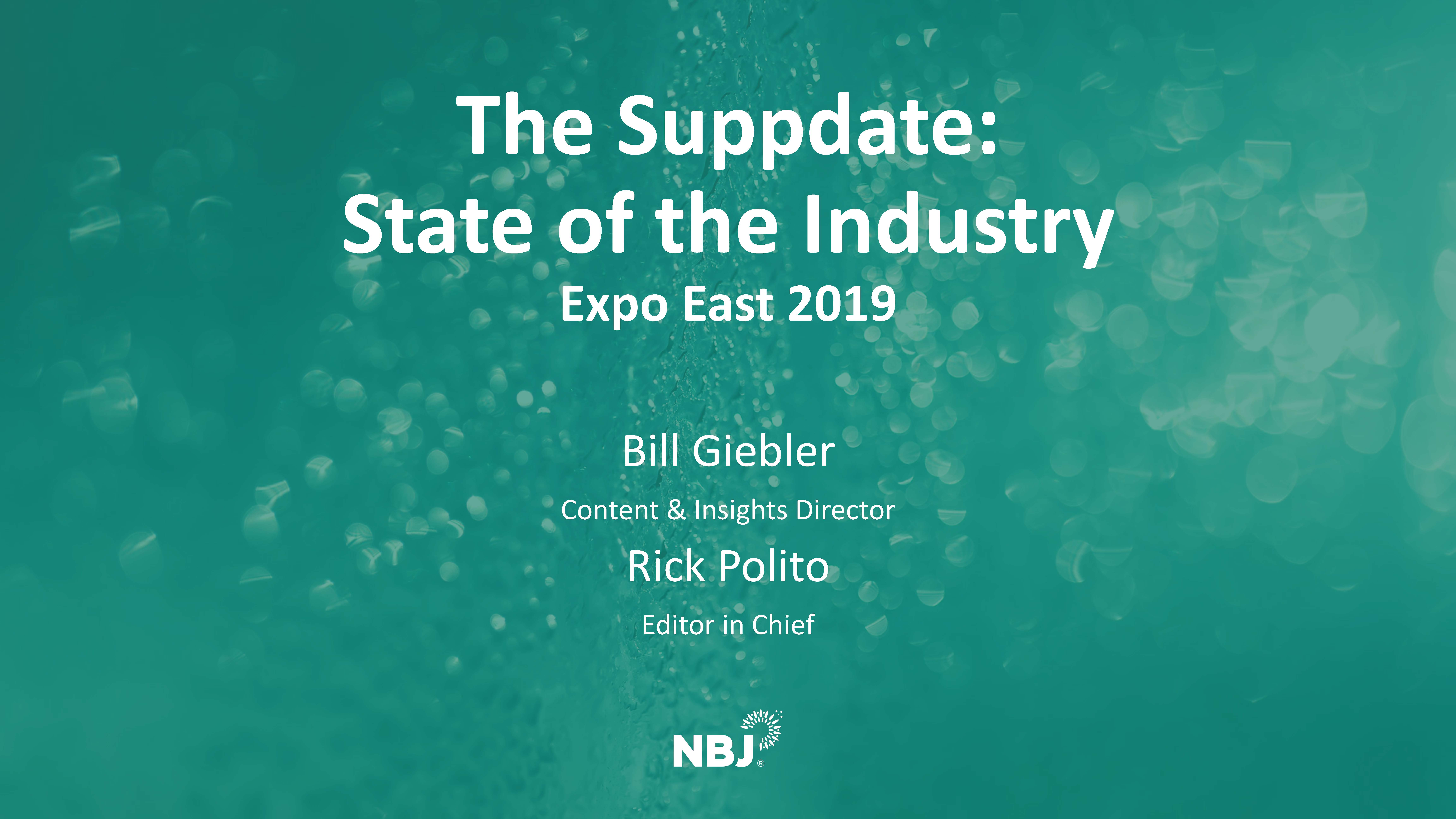 Expo East 2019 Suppdate State of the Industry Slides