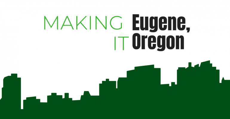 Making It: Eugene