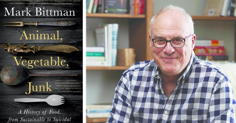 5 essential ideas from Mark Bittman's newest book, Animal, Vegetable, Junk: A History of Food, From Sustainable to Suicidal