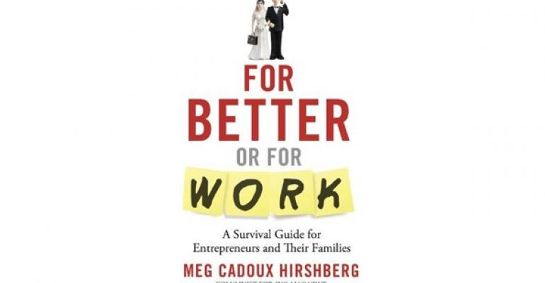 Expo West Education Book Review:  'For Better or For Work: A Survival Guide for Entrepreneurs and Their Families' by Meg Hirshberg