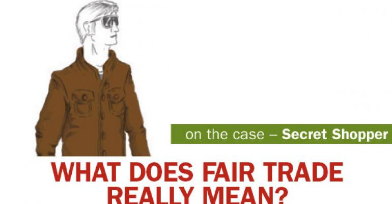 Secret Shopper: What does fair trade really mean?