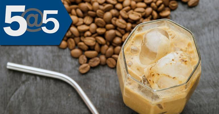 5@5: Big Beverage bets on cold-brew coffee | New non-GE label includes animal welfare standards