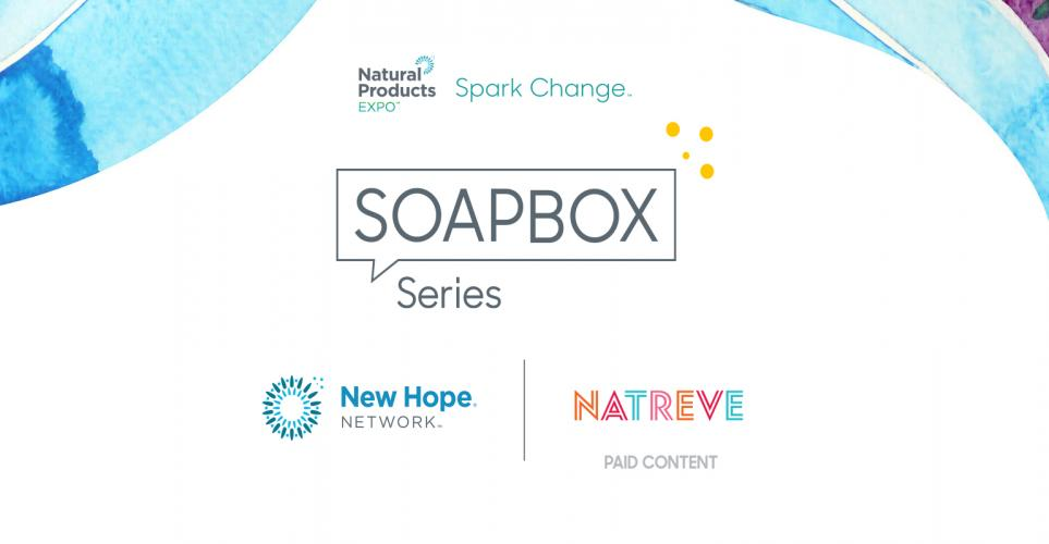 Spark Change Soapbox Series Podcast: Supplement company Natreve brings mindfulness (and fun!) to wellness