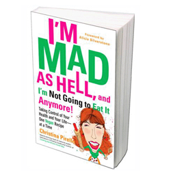 I'm mad as hell and I'm not going to eat it anymore by Christina Pirello